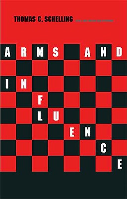 Arms and Influence By Schelling, Thomas C.