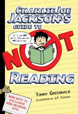 Charlie Joe Jackson's Guide to Not Reading By Greenwald, Tommy/ Coovert, J. P. (ILT)