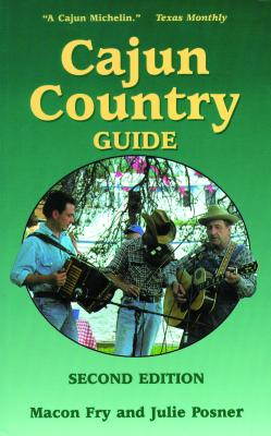 Cajun Country Guide By Fry, MacOn/ Posner, Julie